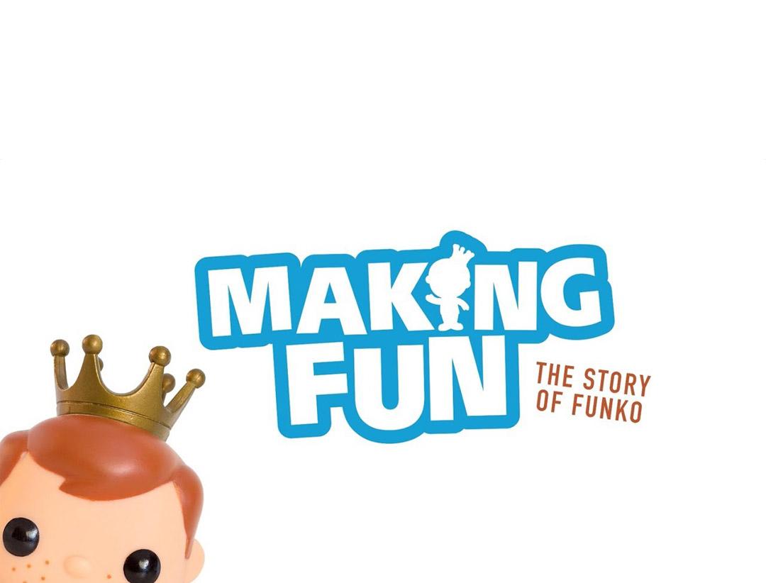 Making Fun — The Story of Funko!